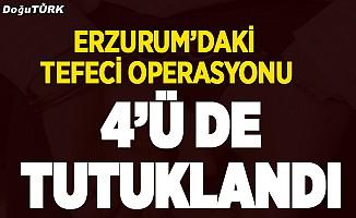 Erzurum'daki tefecilik operasyonunda flaş gelişme
