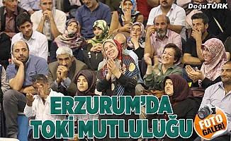 Erzurum'da TOKİ mutluluğu