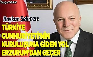 Sekmen'den Erzurum Kongresi'nin 100. Yılı mesajı