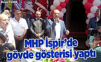 MHP'den İspir'de görkemli açılış