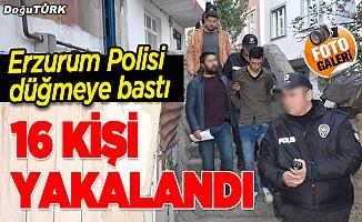 Erzurum'da aranan 16 şahıs yakalandı