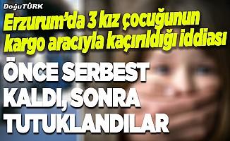 Erzurum'da 3 kız çocuğunu kaçırmak istediler