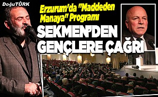 """Erzurum'da """"Maddeden Manaya"""" Programı"""