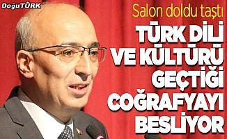 """""""Türk dili ve kültürü geçtiği coğrafyayı besliyor"""""""