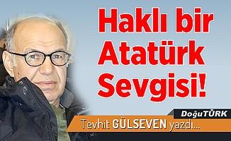 Haklı bir Atatürk Sevgisi!