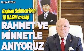 Sekmen'den Gazi Mustafa Kemal Atatürk'ü anma mesajı
