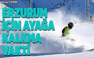 Erzurum için ayağa kalkma vakti