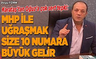 MHP'li Karataş'tan CHP'li Oğuz'a sert tepki
