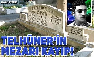 Telhüner'in mezarı kayıp!