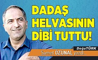 DADAŞ HELVASININ DİBİ TUTTU!