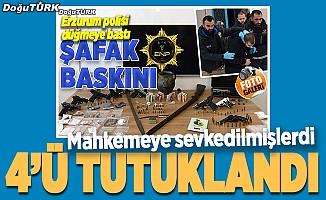 Erzurum'daki şafak baskınında 4 kişi tutuklandı