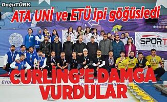 ATA UNİ ve ETÜ curlinge damga vurdu