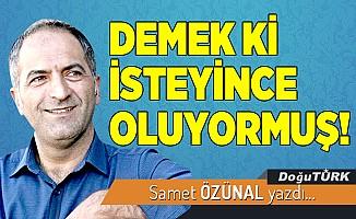 DEMEK Kİ İSTEYİNCE OLUYORMUŞ!