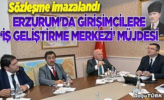 Erzurum'da girişimcilere 'iş geliştirme merkezi' müjdesi