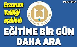 Erzurum Valiliği açıkladı: Eğitime 1 gün daha ara