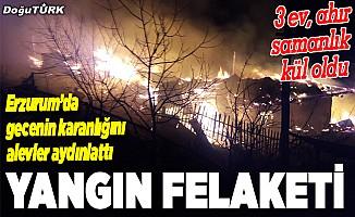Erzurum'da yangın felaketi