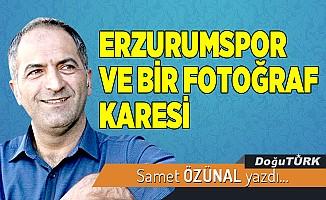 ERZURUMSPOR VE BİR FOTOĞRAF KARESİ