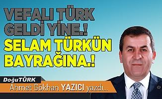 VEFALI TÜRK GELDİ YİNE.! SELAM TÜRKÜN BAYRAĞINA.!