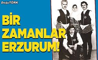 Bir zamanlar Erzurum!