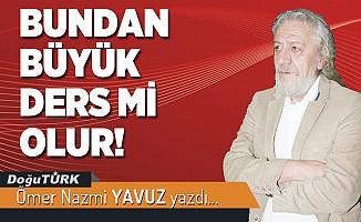 BUNDAN BÜYÜK DERS Mİ OLUR!