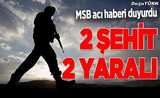 MSB: Irak'ın kuzeyinde 2 askerimiz şehit oldu, 2 askerimiz yaralandı