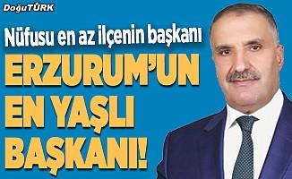 Nüfusu en az ilçenin başkanı Erzurum'un en yaşlı başkanı!