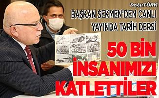 Başkan Sekmen'den canlı yayında tarihi ders