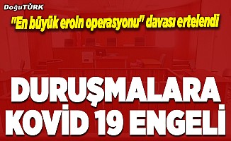 """""""En büyük eroin operasyonu"""" davasının duruşması Kovid-19 nedeniyle ertelendi"""