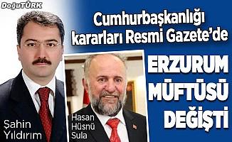 Erzurum Müftüsü değişti