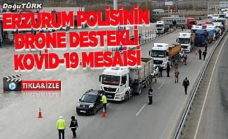 Erzurum polisinden drone destekli Kovid-19 mesaisi