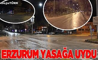 Erzurum yasağa uydu