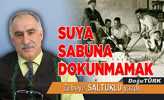 SUYA SABUNA DOKUNMAMAK