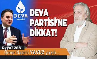 DEVA PARTİSİ'NE DİKKAT!