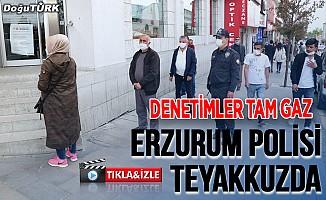 Erzurum polisi Kovid-19 denetimlerini sürdürüyor