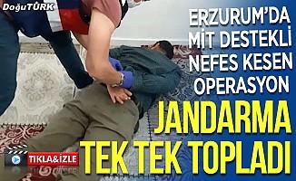 Erzurum'da mit destekli nefes kesen operasyon
