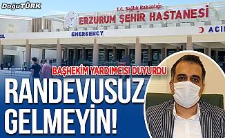 Erzurum Şehir Hastanesi randevusuz hasta kabul etmeyecek