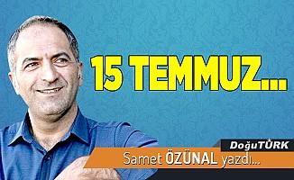 15 TEMMUZ…