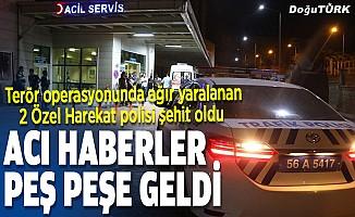 Acı haberler peş peşe geldi; 2 polis şehit