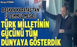 Başkan Karataş'tan 15 Temmuz mesajı