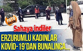Erzurumlu kadınlar Kovid-19'dan bunalınca...
