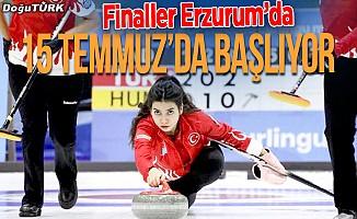Final müsabakaları Erzurum'da...