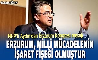 MHP'li Aydın, Erzurum Kongresi'nin 101. yılını kutladı