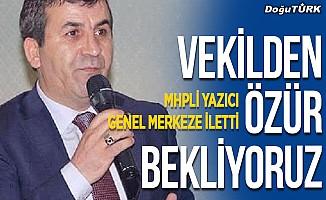 MHPli Yazıcı, Genel Merkeze iletti; Milletvekilinden özür bekliyoruz