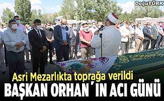 Aziziye Belediye Başkanı Orhan'ın acı günü