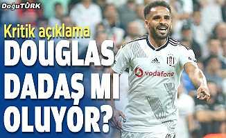 Douglas, Dadaş mı oluyor?