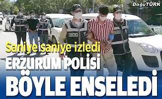 Erzurum polisi böyle enseledi