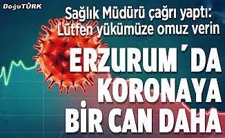Erzurum'da Korona'ya bir can daha