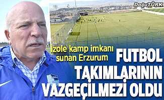 İzole kamp imkanı sunan Erzurum, futbol takımlarının vazgeçilmezi oldu