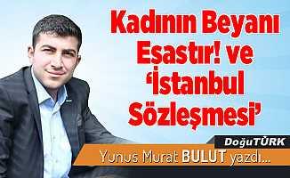 """Kadının Beyanı Esastır! ve """"İstanbul Sözleşmesi"""""""