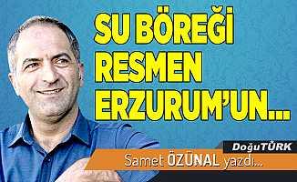 SU BÖREĞİ RESMEN ERZURUM'UN…